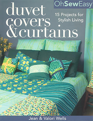 Oh Sew Easy: Duvet Covers & Curtains by Jean & Valori Wells