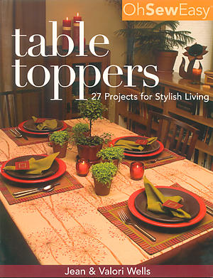 Oh Sew Easy® Table Toppers by Jean & Valori Wells