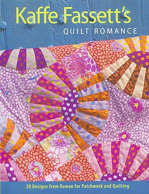 Kaffe Fassett's Quilt Romance