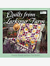 Quilts from Larkspur Farm by Pamela Mostek and Jean Van Bockel