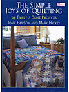 The Simple Joys of Quilting by Joan Hanson and Mary Hickey