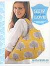 Sew What You Love by Tanya Whelan
