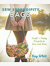 Sew Serendipity Bags Book (signed) by Kay Whitt