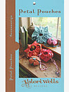 Petal Pouches Pattern by Valori Wells Designs