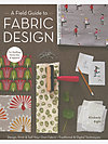 A Field Guide to Fabric Design by Kimberly Kight