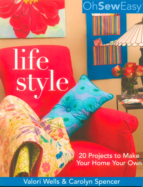 Life Style: 20 Projects to Make Your Home Your Own by Valori Wells & Carolyn Spencer