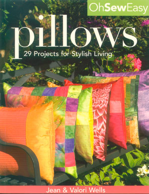 Pillows: 29 Projects for Stylish Living by Jean & Valori Wells